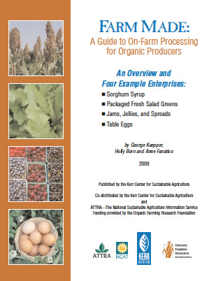 Farm Made: A Guide to On­-Farm Processing for Organic Producers