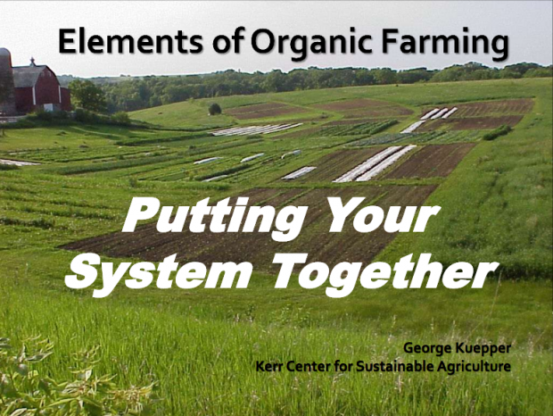 Elements of Organic Farming: Putting Your System Together