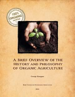 A Brief Overview of the History and Philosophy of Organic Agriculture
