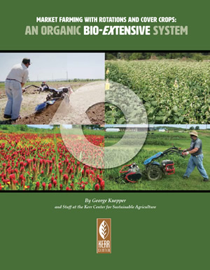 Market Farming with Rotations and Cover Crops: An Organic Bio-Extensive System