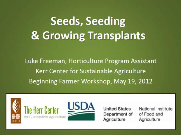 Seeds, Seeding, and Growing Transplants