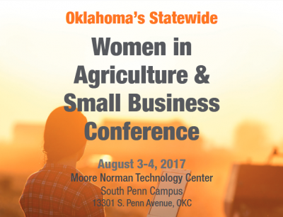 Oklahoma Statewide Women in Agriculture & Small Business Conference @ Oklahoma City (Moore Norman Technology Center) | Oklahoma City | Oklahoma | United States