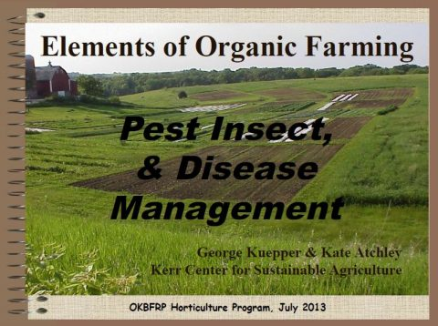 Elements of Organic Farming: Pest, Insect, and Disease Management