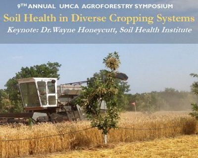 9th Annual Agroforestry Symposium: Soil Health in Diverse Cropping Systems @ Columbia, MO (University of Missouri Bond Life Sciences Center) | Columbia | Missouri | United States