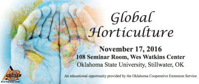 Conference: Global Horticulture @ Stillwater (Wes Watkins Center, 108 Seminar Rm.)