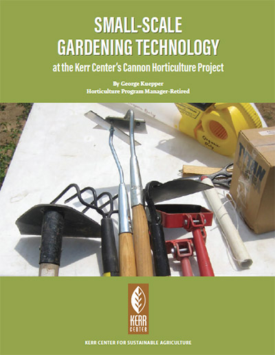 Small-Scale Gardening Technology at the Kerr Center's Cannon Horticulture Project