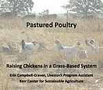 Pastured Poultry: Raising Chickens in a Grass-Based System