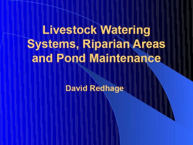 Livestock Watering Systems, Riparian Areas, and Pond Maintenance