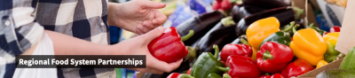 Grant Application Deadline: Regional Food System Partnerships (RFSP) @ n/a