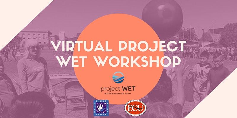 project wet virtual workshop