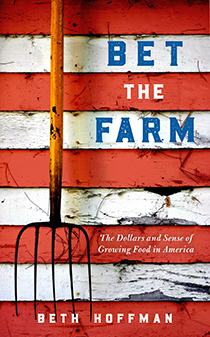 Bet the Farm: The Dollars and Sense of Growing Food in America  (webinar) @ online